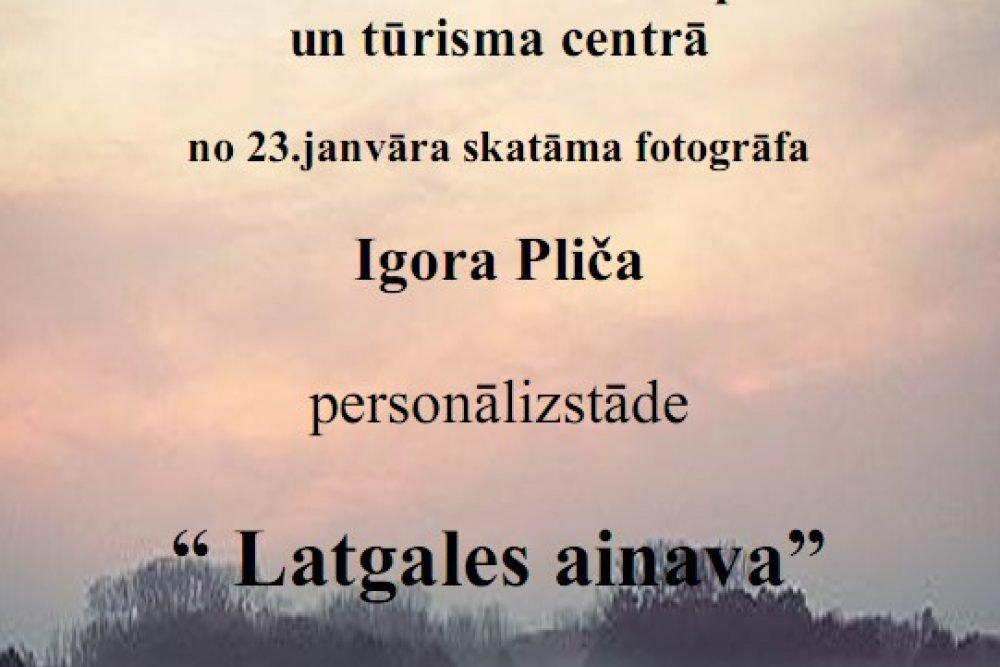 "Atkluos Igora Pliča foto izstuodi ""Latgales ainava"""