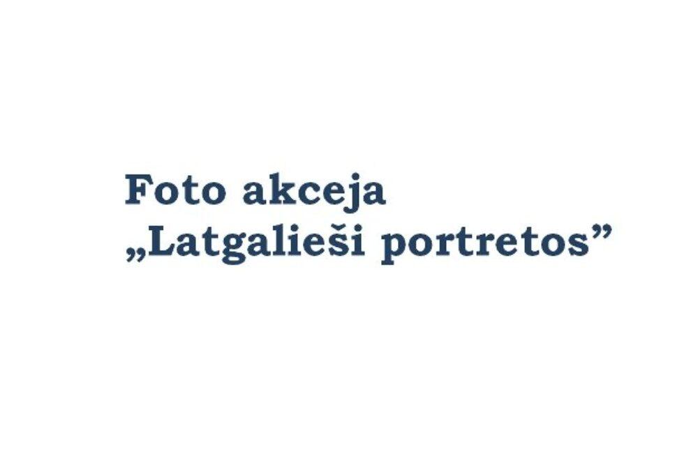"""Foto akceja """"Latgalieši portretos"""""""