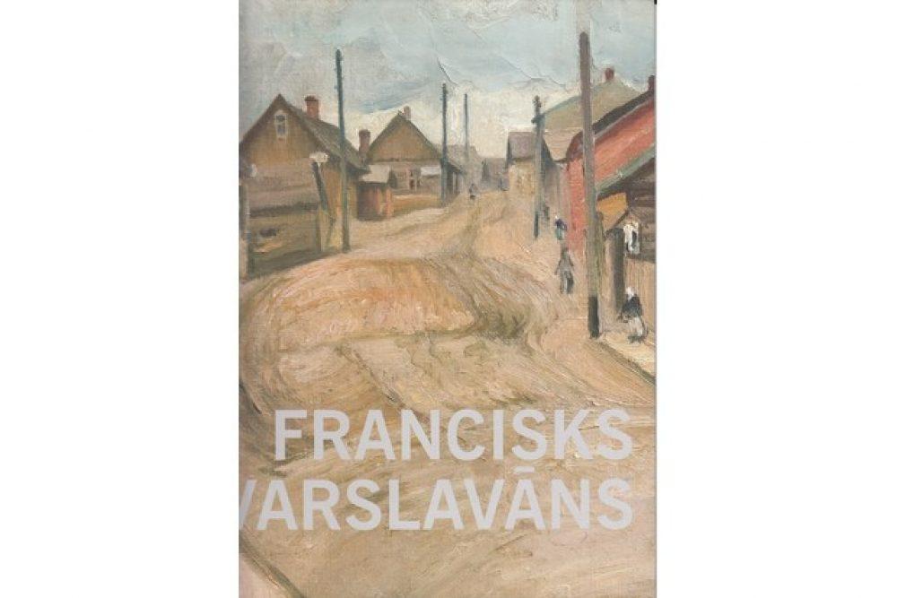 Izguojuse monografeja par Francisku Varslavānu
