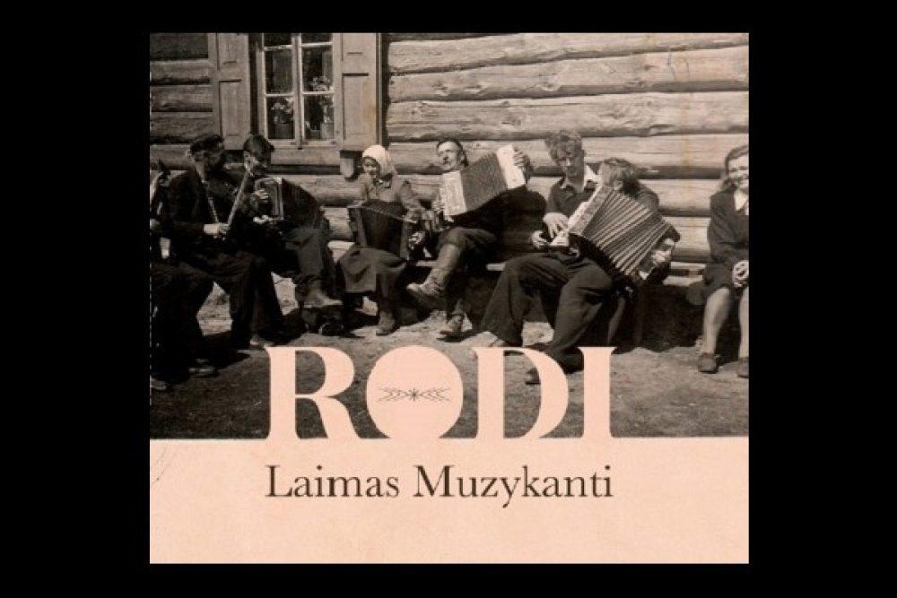 """Laimas Muzykanti"" izdavuši albumu ""Rodi"""