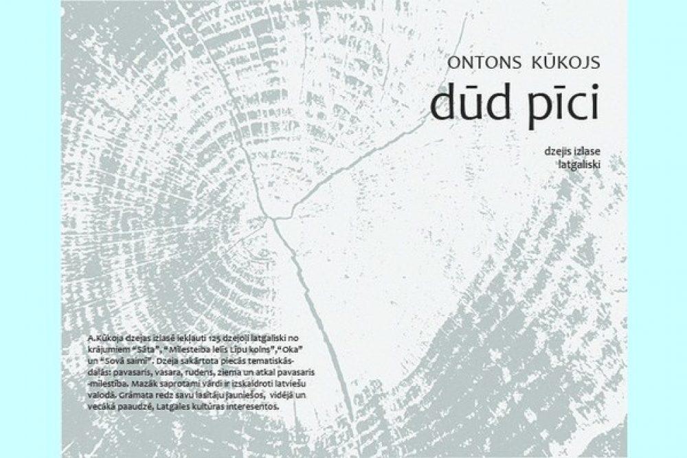 """Izdūta Ontona Kūkuoja latgaliskuos dzejis izlase """"Dūd pīci"""""""