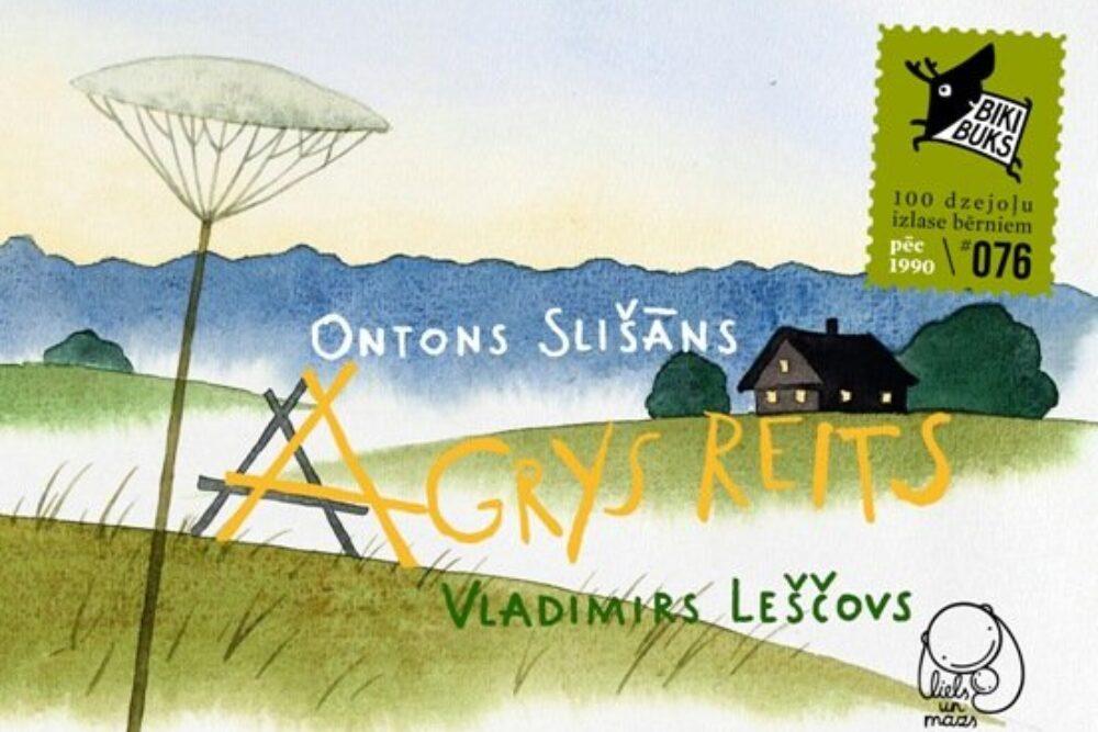 """Izdūts ilustrāts Ontona Slišāna dzejūļs """"Agrys reits"""""""