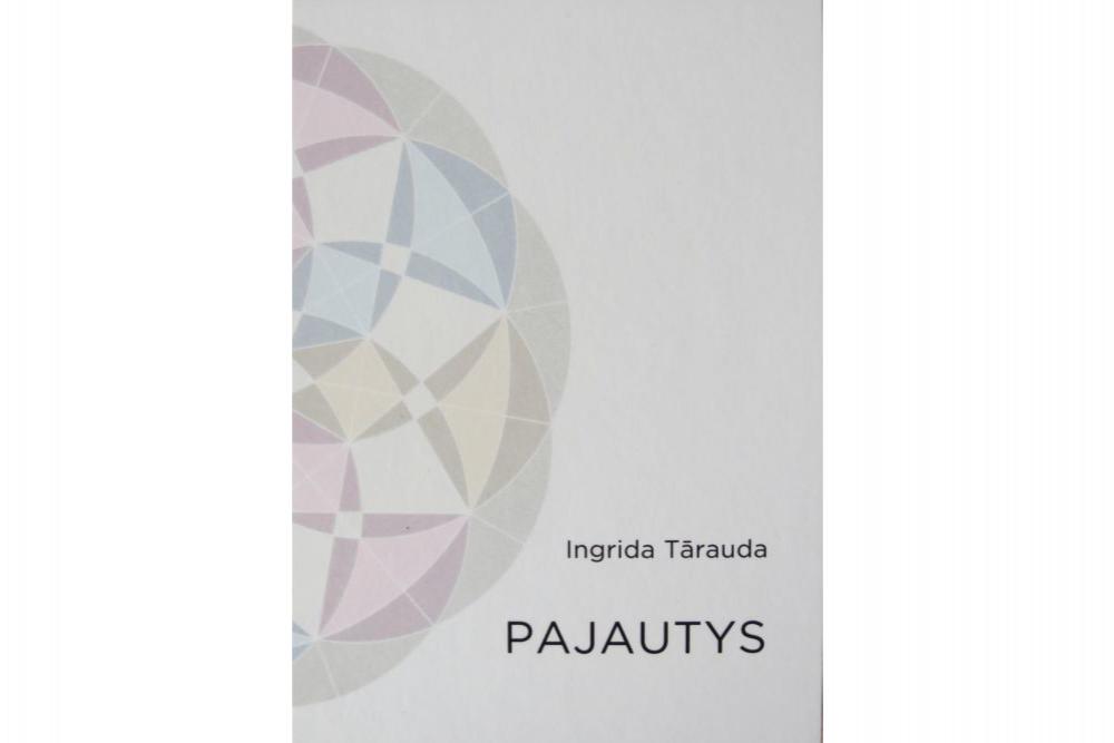 """Izdūta Ingridys Tāraudys dzejis gruomota """"Pajautys"""""""