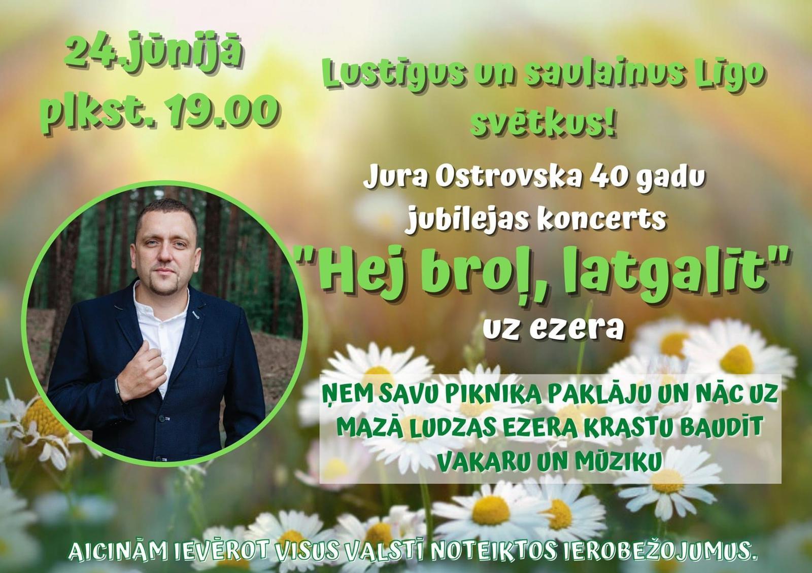 "Jura Ostrovska 40 godu jubilejis koncerts ""Hej, bruoļ, latgalīt"" @ Mozuo Ludzys azara krosts"
