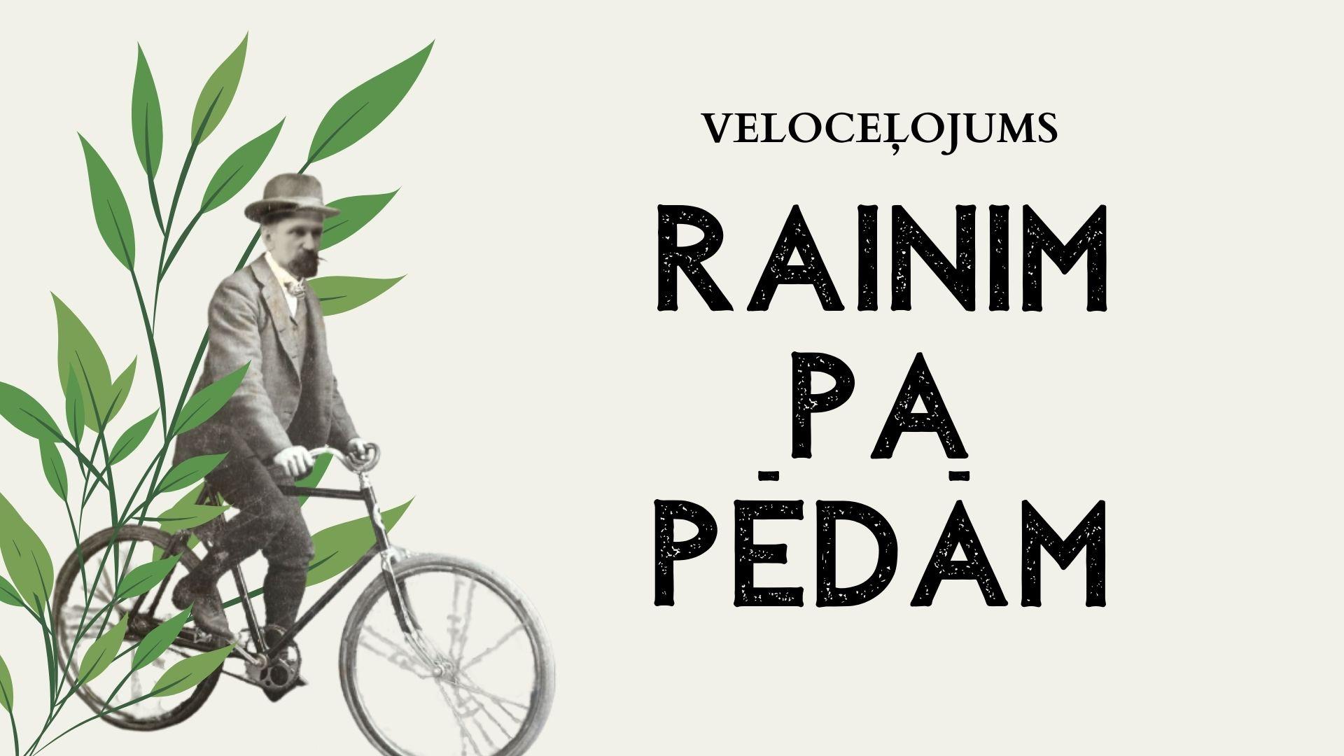 """Veloceļuojums """"Rainim pa pēdām"""" @ Raiņa muzejs """"Jasmuiža"""""""